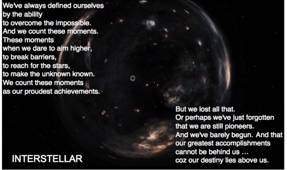 A quote from the first teaser of the movie Interstellar : I like to look at it as if it were an international anthem for mankind.